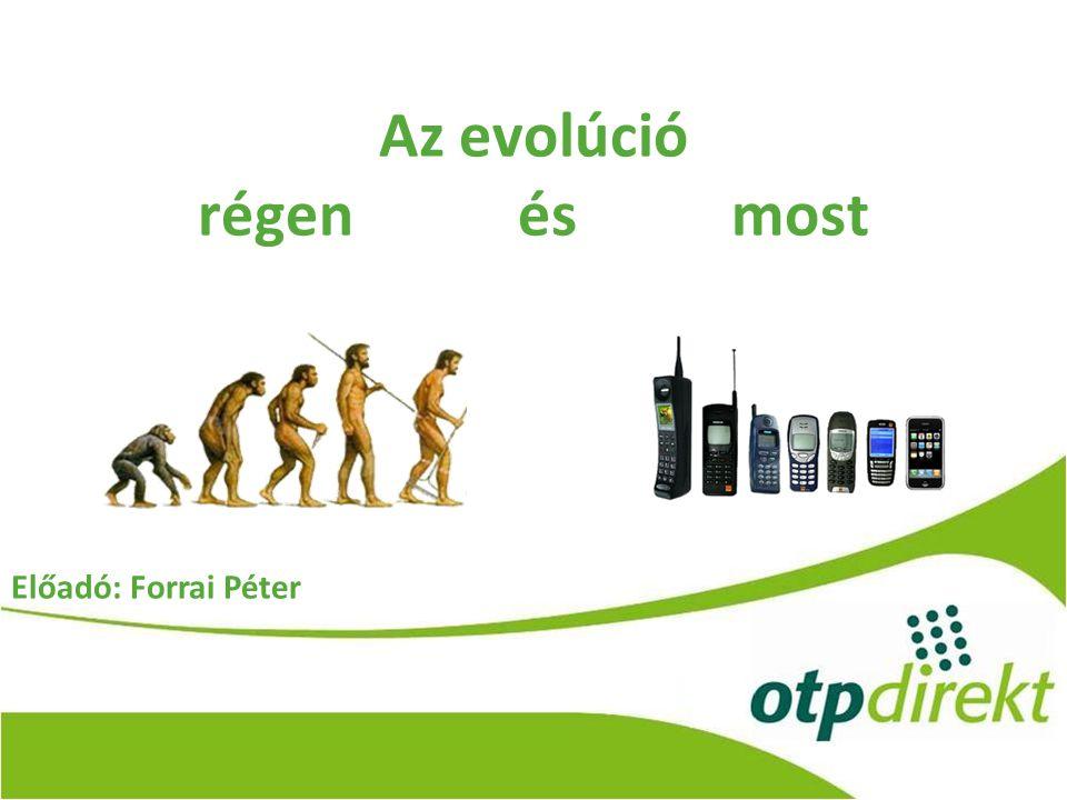 Az evolúció régen és most
