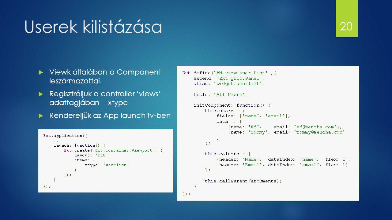 Userek kilistázása Viewk általában a Component leszármazottai.