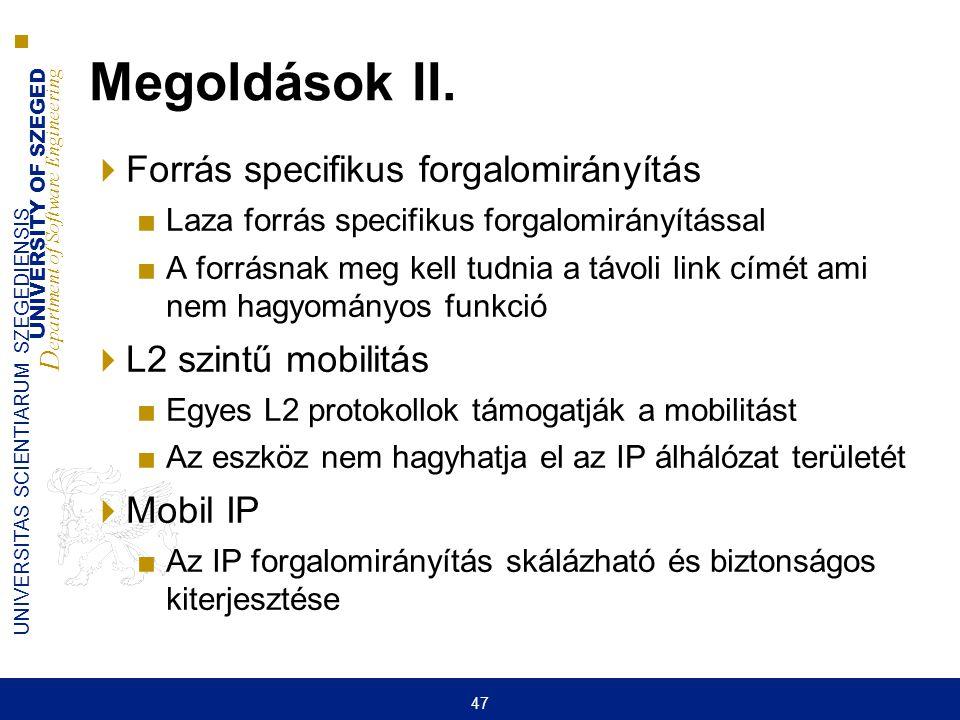 Megoldások II. Forrás specifikus forgalomirányítás L2 szintű mobilitás