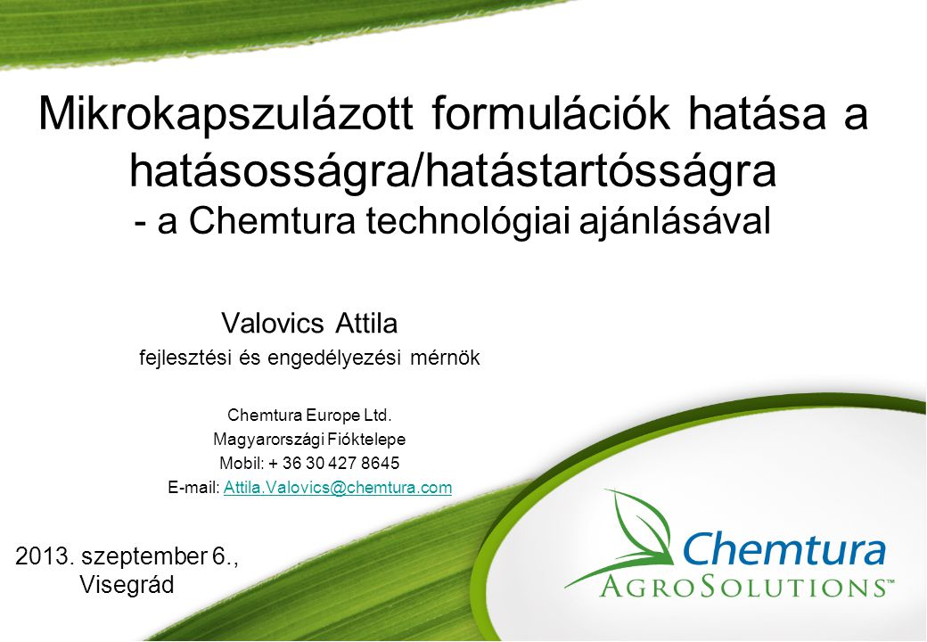 Mikrokapszulázott formulációk hatása a hatásosságra/hatástartósságra - a Chemtura technológiai ajánlásával