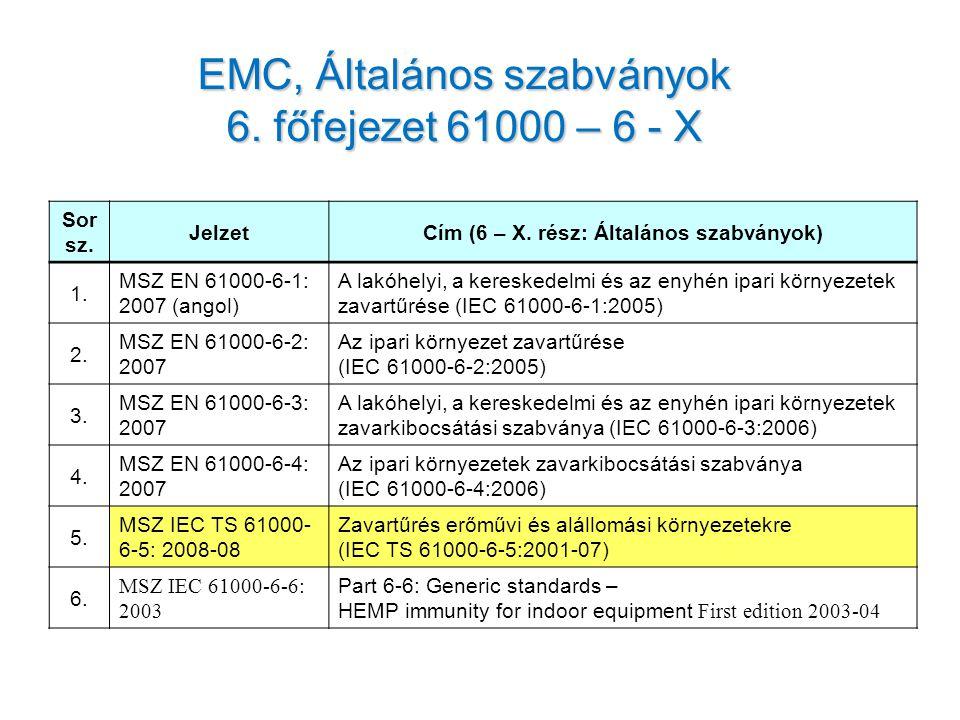 EMC, Általános szabványok 6. főfejezet 61000 – 6 - X