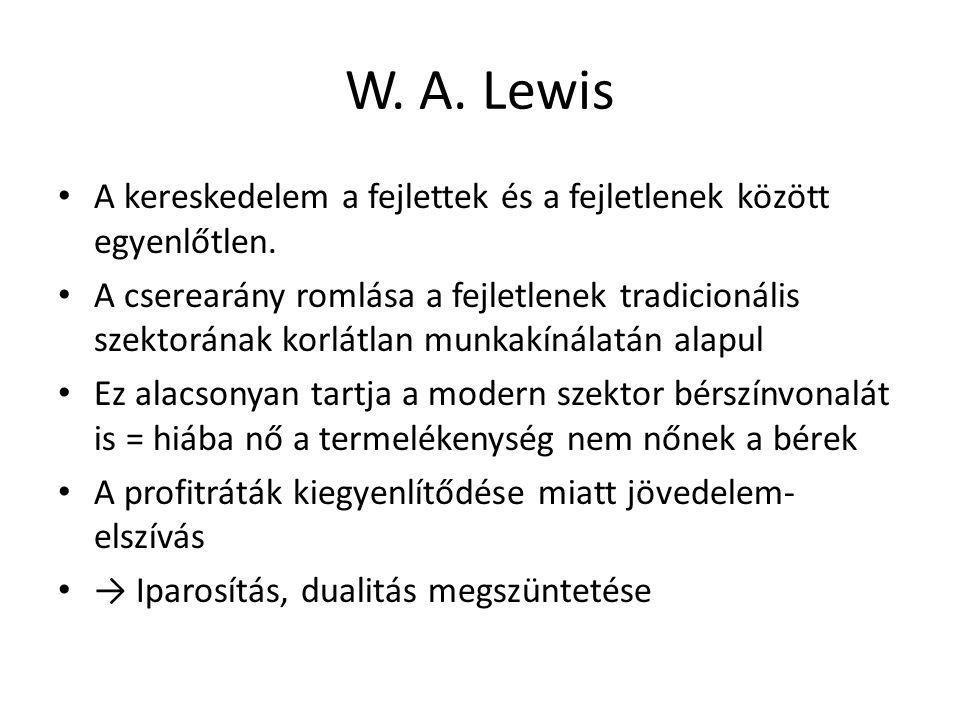 W. A. Lewis A kereskedelem a fejlettek és a fejletlenek között egyenlőtlen.