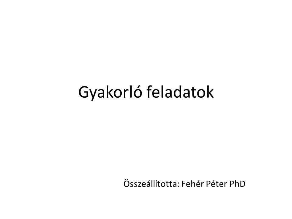 Összeállította: Fehér Péter PhD
