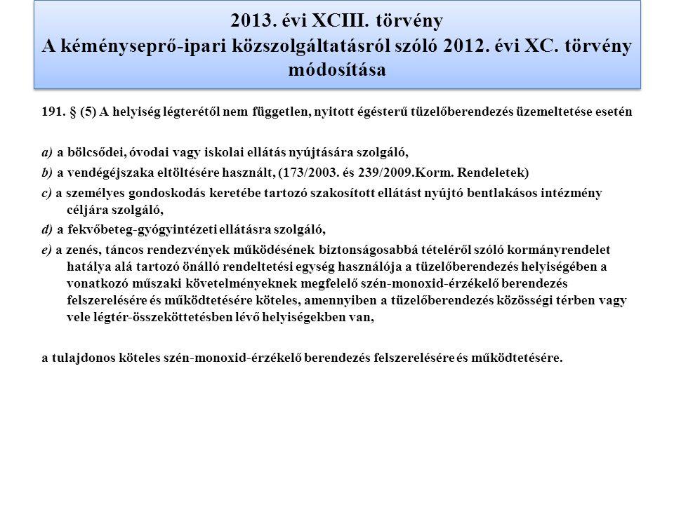 2013. évi XCIII. törvény A kéményseprő-ipari közszolgáltatásról szóló 2012. évi XC. törvény módosítása