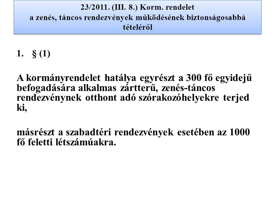 23/2011. (III. 8.) Korm. rendelet a zenés, táncos rendezvények működésének biztonságosabbá tételéről