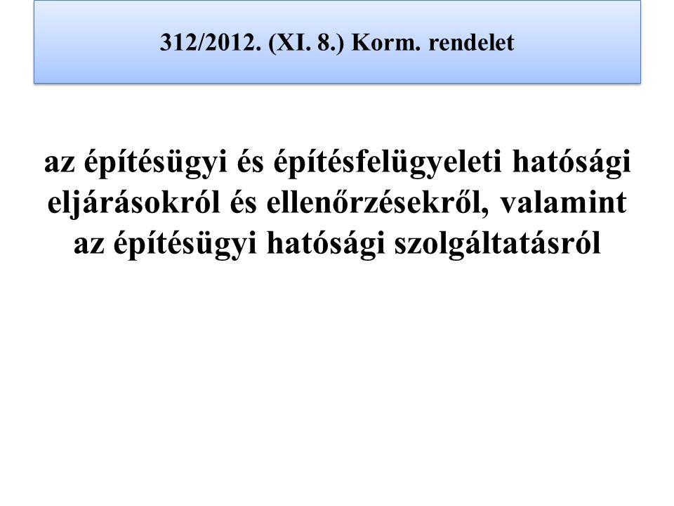 312/2012. (XI. 8.) Korm. rendelet