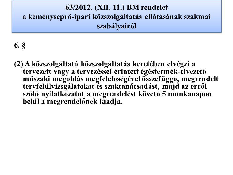 63/2012. (XII. 11.) BM rendelet a kéményseprő-ipari közszolgáltatás ellátásának szakmai szabályairól