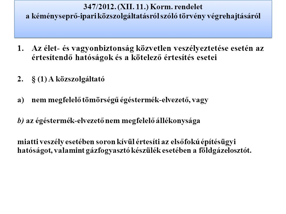 347/2012. (XII. 11.) Korm. rendelet a kéményseprő-ipari közszolgáltatásról szóló törvény végrehajtásáról