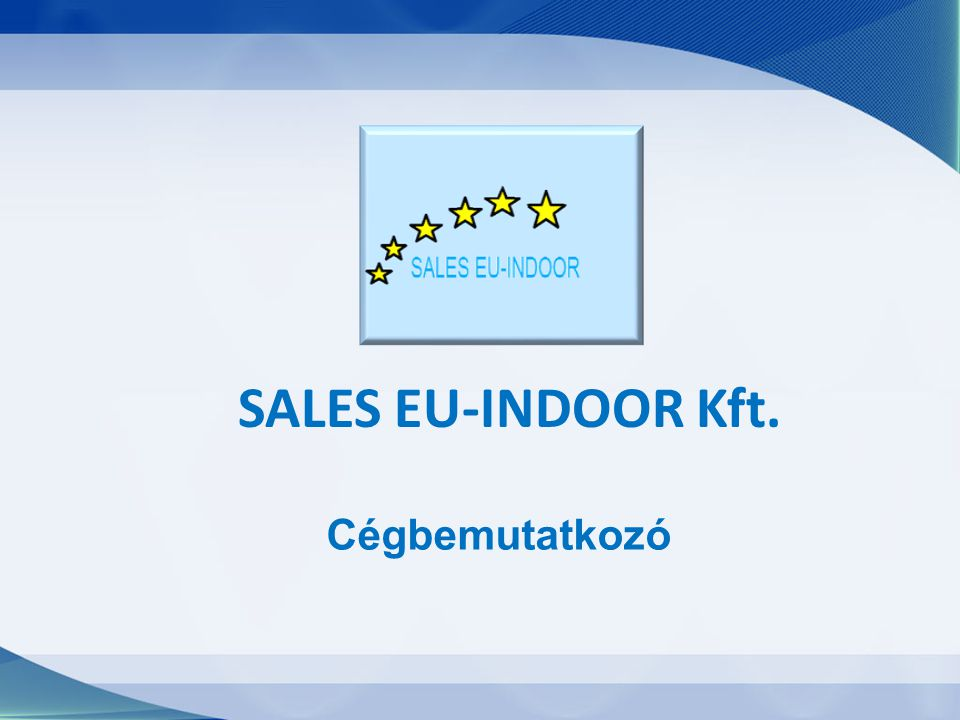 SALES EU-INDOOR Kft. Cégbemutatkozó