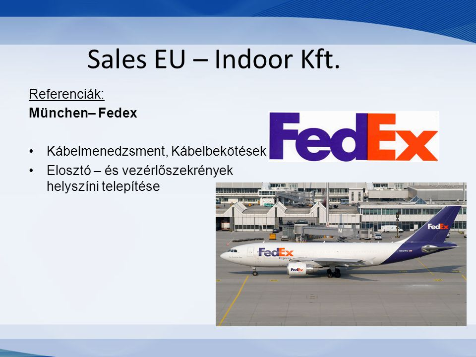 Sales EU – Indoor Kft. Referenciák: München– Fedex