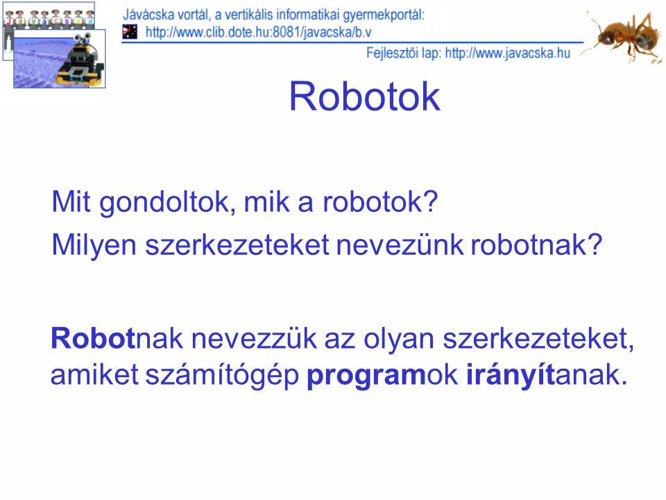 Robotok Mit gondoltok, mik a robotok