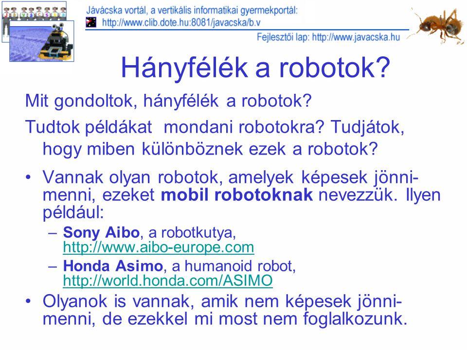 Hányfélék a robotok Mit gondoltok, hányfélék a robotok