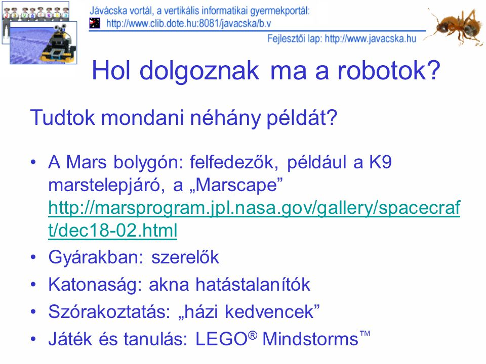 Hol dolgoznak ma a robotok