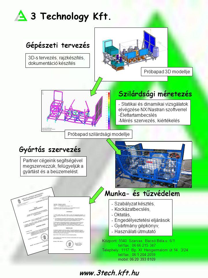 3 Technology Kft. Gépészeti tervezés Szilárdsági méretezés