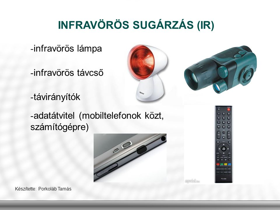 INFRAVÖRÖS SUGÁRZÁS (IR)