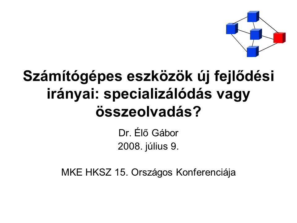 Dr. Élő Gábor 2008. július 9. MKE HKSZ 15. Országos Konferenciája