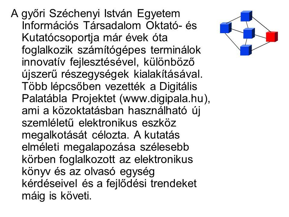 A győri Széchenyi István Egyetem Információs Társadalom Oktató- és Kutatócsoportja már évek óta foglalkozik számítógépes terminálok innovatív fejlesztésével, különböző újszerű részegységek kialakításával.