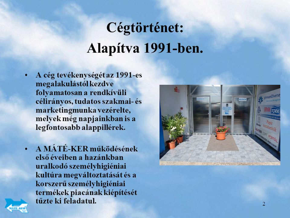 Cégtörténet: Alapítva 1991-ben.