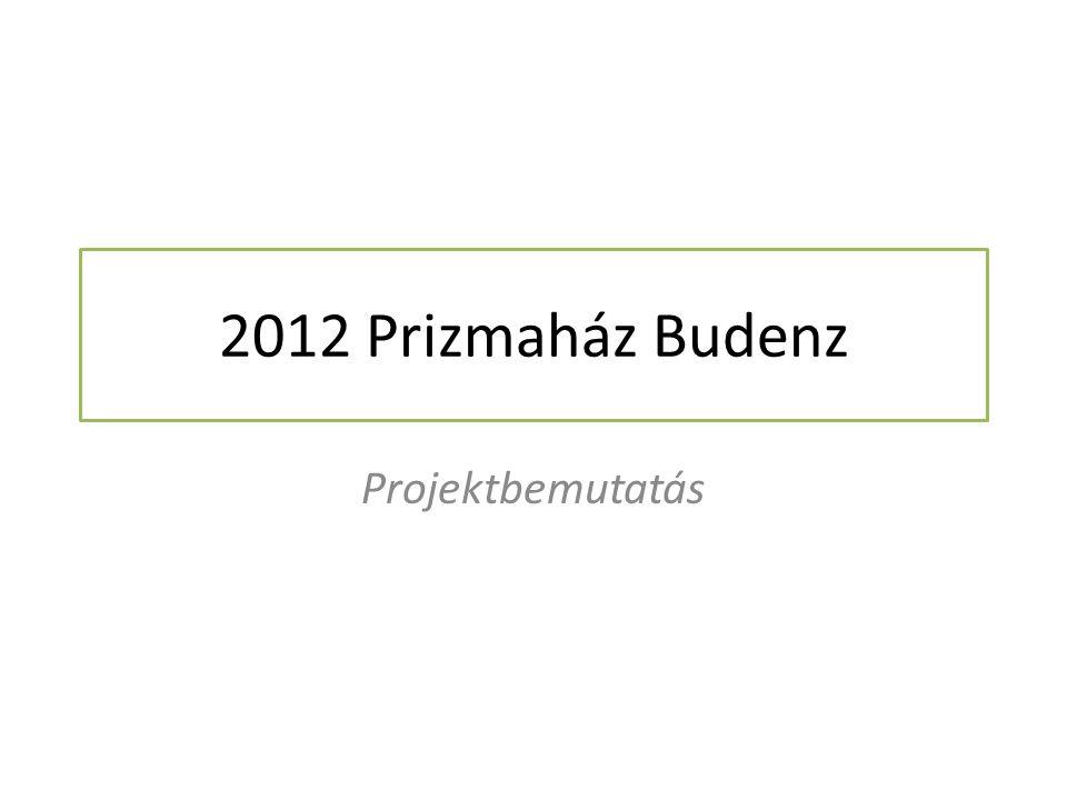 2012 Prizmaház Budenz Projektbemutatás