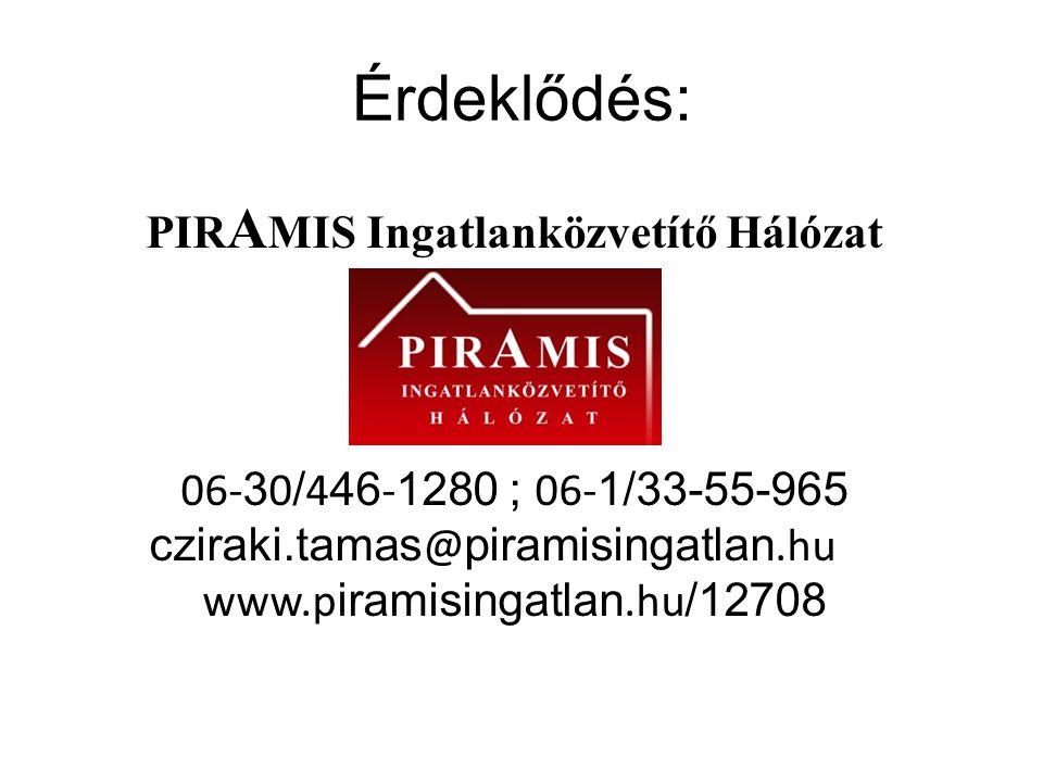 Érdeklődés: PIRAMIS Ingatlanközvetítő Hálózat 06-30/446-1280 ; 06-1/33-55-965 cziraki.tamas@piramisingatlan.hu www.piramisingatlan.hu/12708