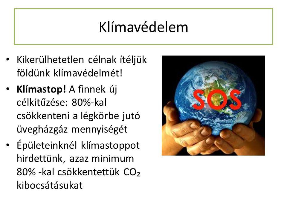 Klímavédelem Kikerülhetetlen célnak ítéljük földünk klímavédelmét!