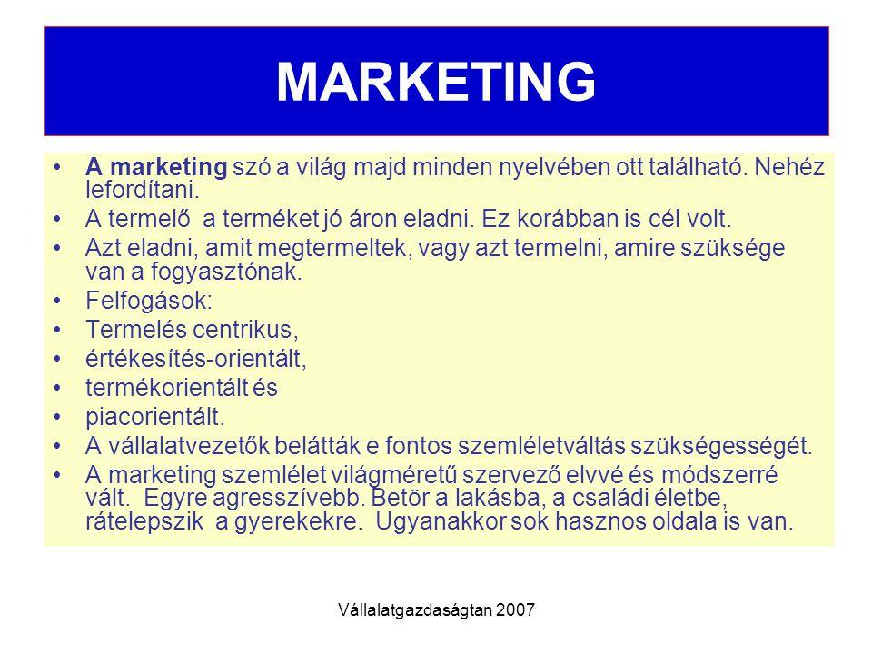 MARKETING A marketing szó a világ majd minden nyelvében ott található. Nehéz lefordítani.