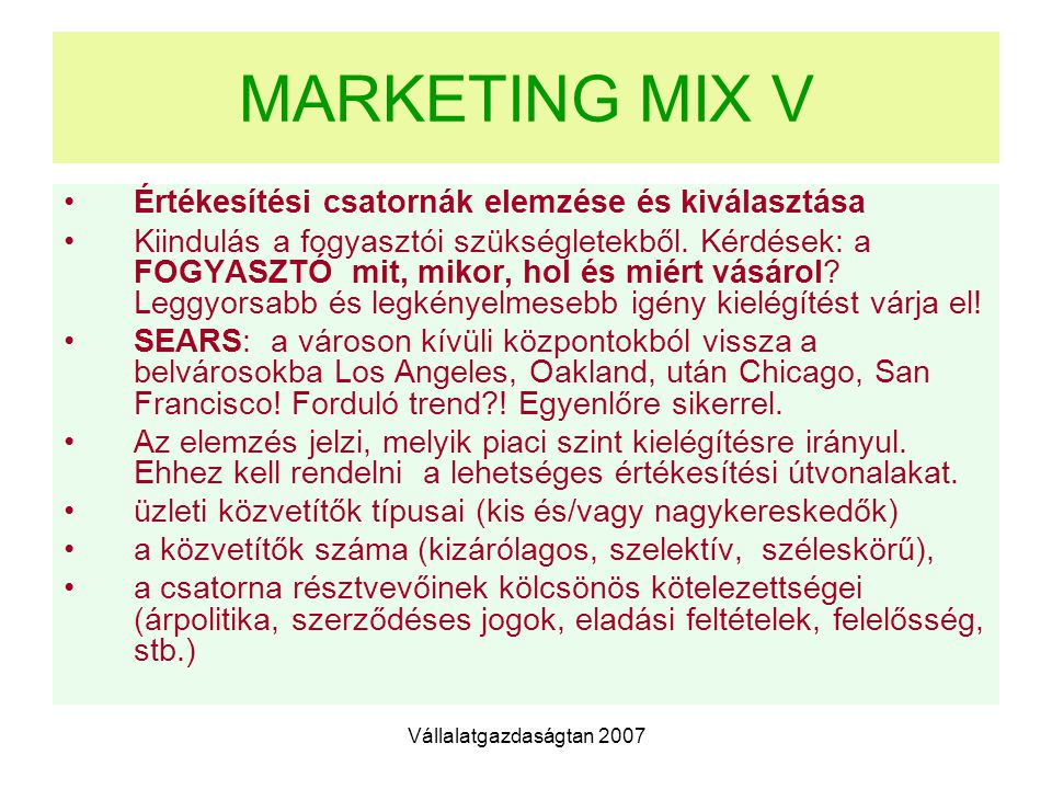 MARKETING MIX V Értékesítési csatornák elemzése és kiválasztása