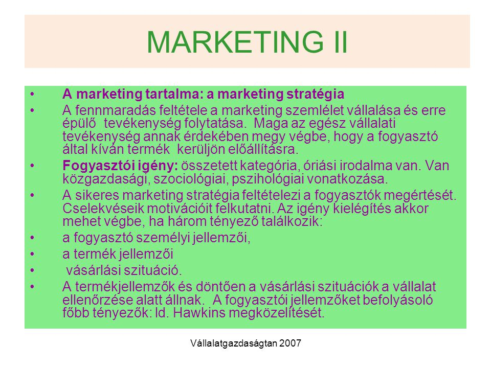 MARKETING II A marketing tartalma: a marketing stratégia