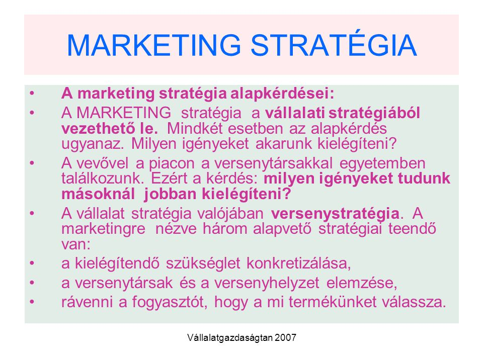 MARKETING STRATÉGIA A marketing stratégia alapkérdései:
