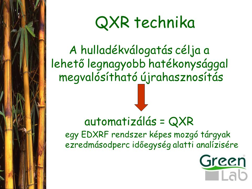 QXR technika A hulladékválogatás célja a