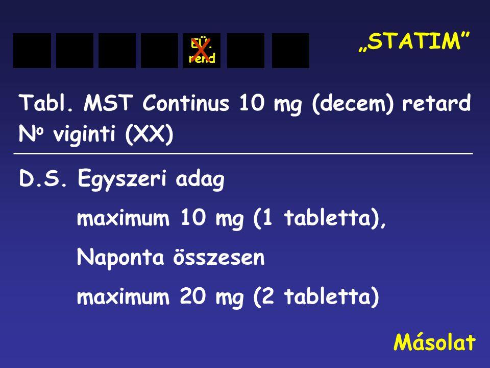"""X """"STATIM Tabl. MST Continus 10 mg (decem) retard No viginti (XX)"""