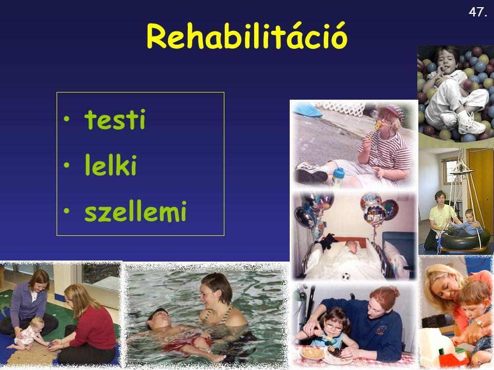 47. Rehabilitáció testi lelki szellemi