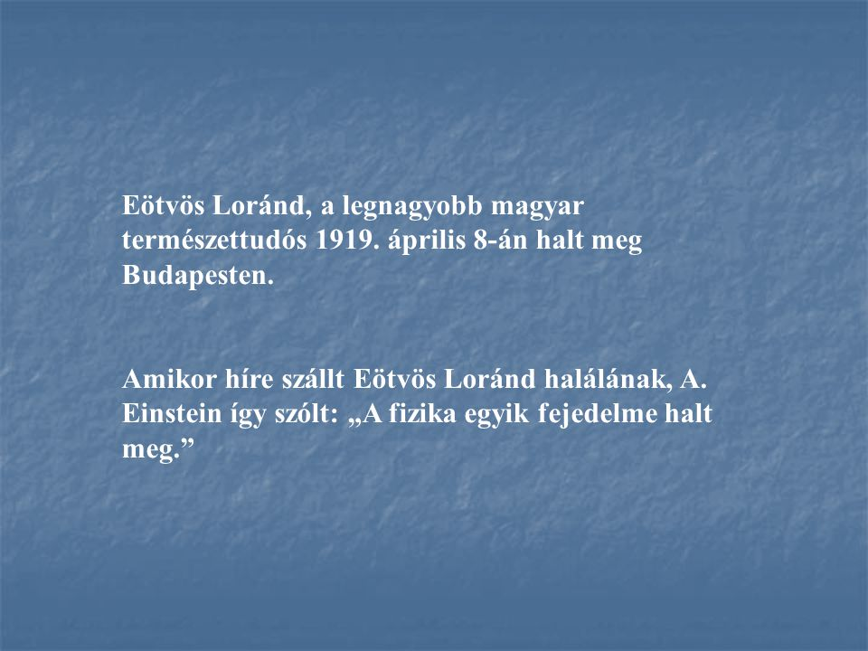Eötvös Loránd, a legnagyobb magyar természettudós 1919