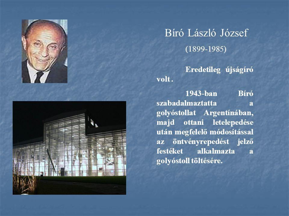 Bíró László József (1899-1985) Eredetileg újságíró volt .