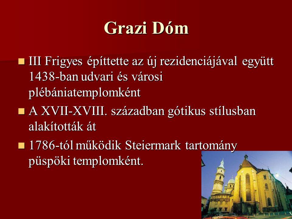 Grazi Dóm III Frigyes építtette az új rezidenciájával együtt 1438-ban udvari és városi plébániatemplomként.