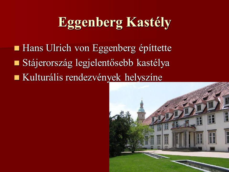 Eggenberg Kastély Hans Ulrich von Eggenberg építtette