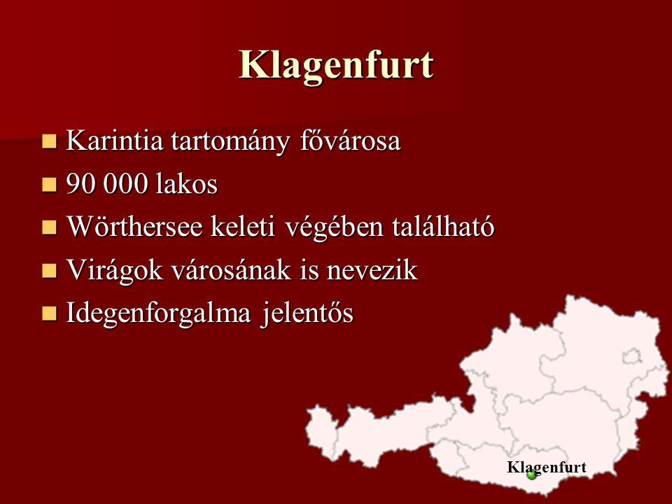 Klagenfurt Karintia tartomány fővárosa 90 000 lakos