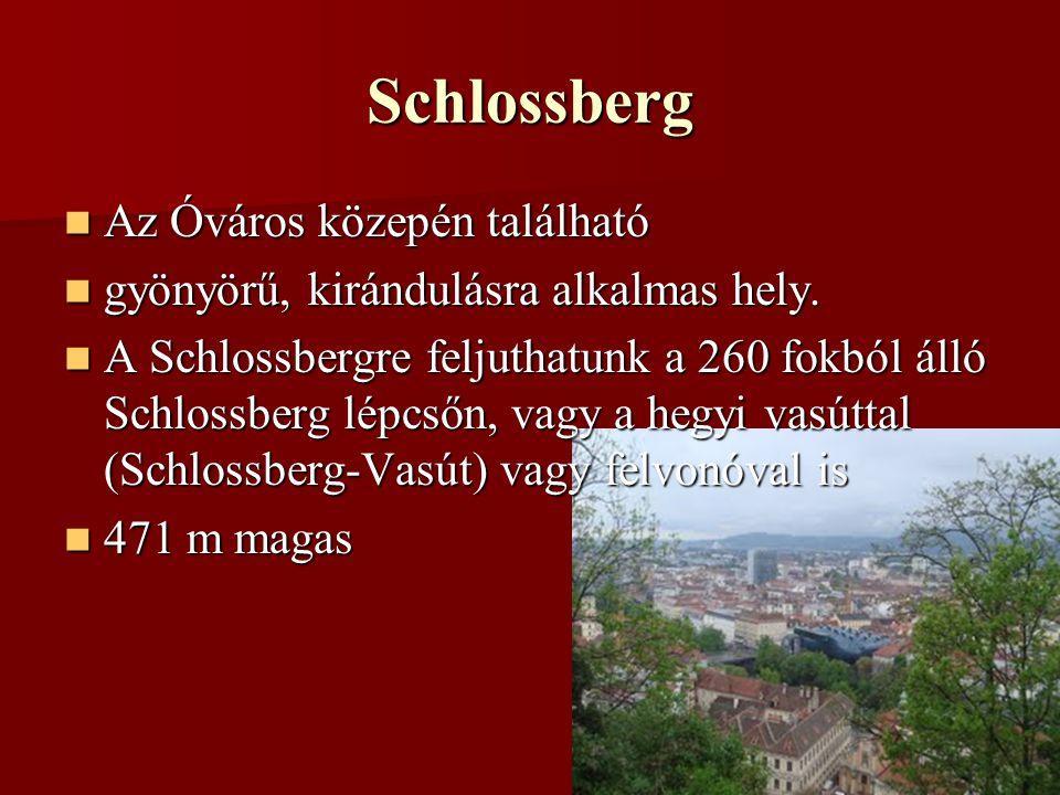 Schlossberg Az Óváros közepén található