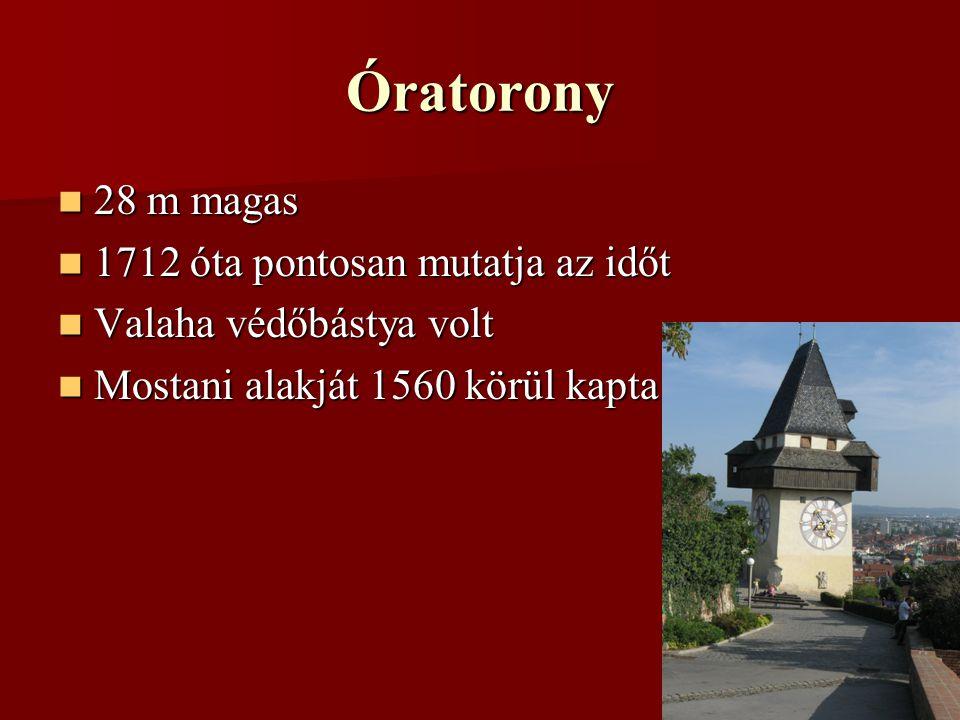 Óratorony 28 m magas 1712 óta pontosan mutatja az időt