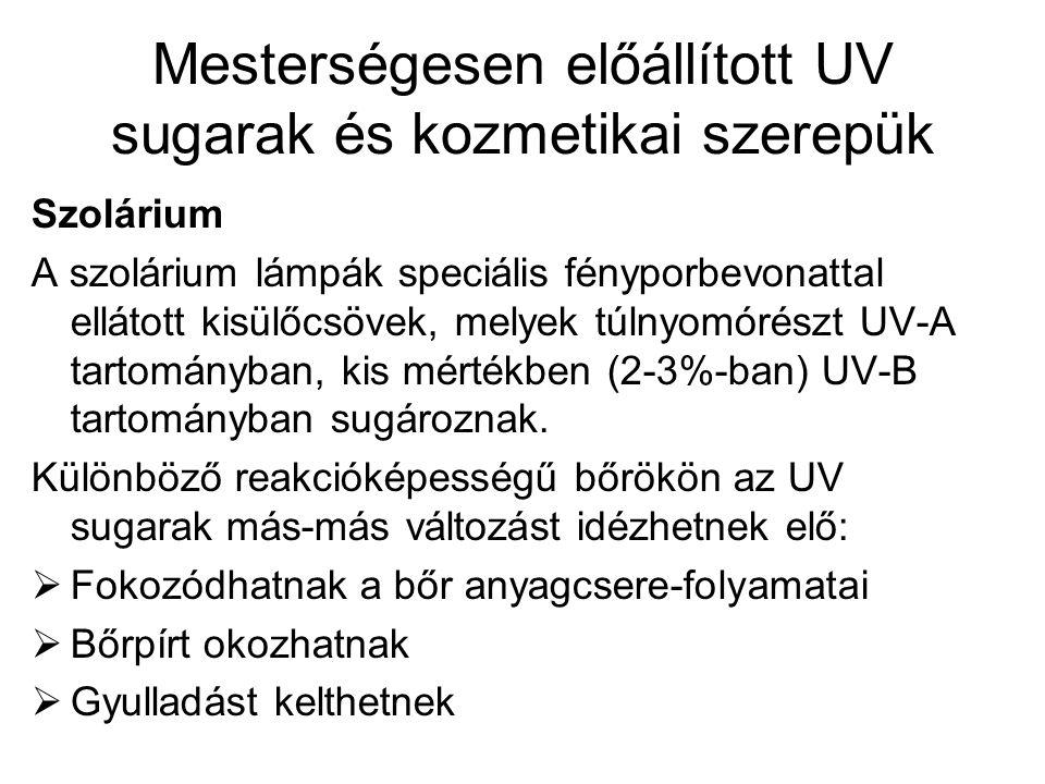 Mesterségesen előállított UV sugarak és kozmetikai szerepük