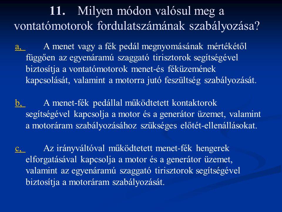 11. Milyen módon valósul meg a vontatómotorok fordulatszámának szabályozása