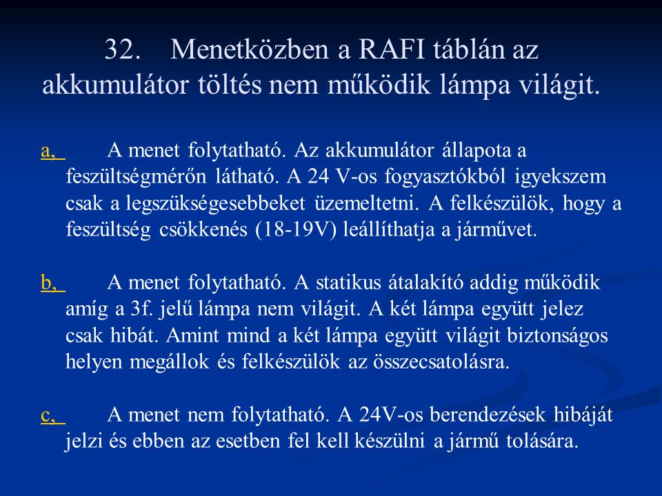 32. Menetközben a RAFI táblán az akkumulátor töltés nem működik lámpa világit.