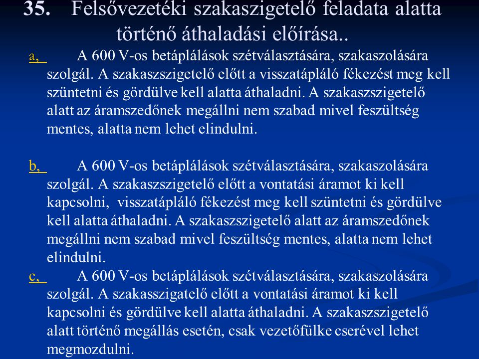 35. Felsővezetéki szakaszigetelő feladata alatta történő áthaladási előírása..