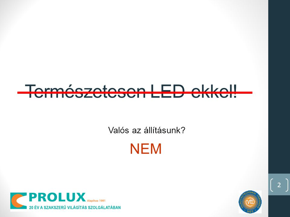 Természetesen LED-ekkel!