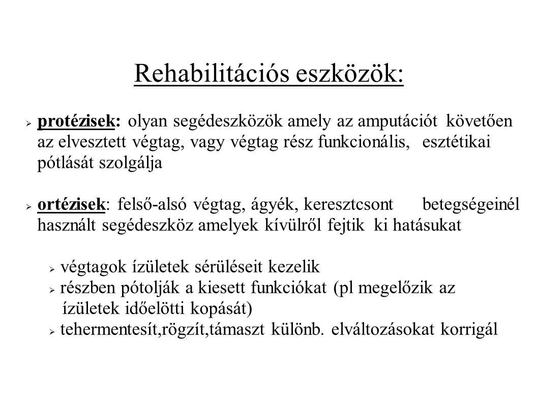 Rehabilitációs eszközök: