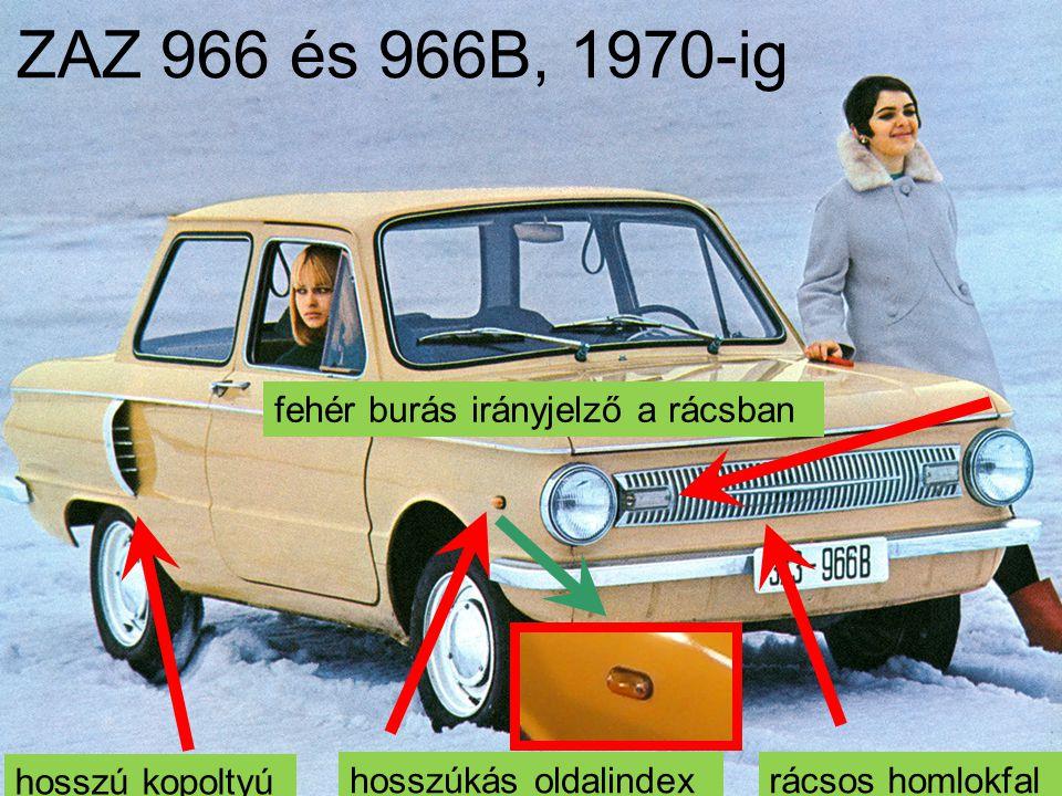 ZAZ 966 és 966B, 1970-ig fehér burás irányjelző a rácsban