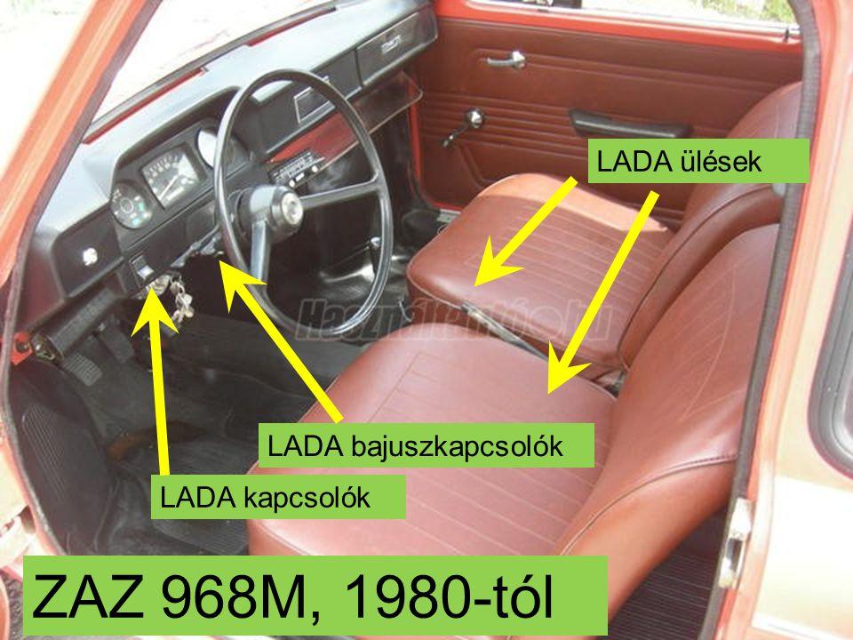 LADA ülések LADA bajuszkapcsolók LADA kapcsolók ZAZ 968M, 1980-tól