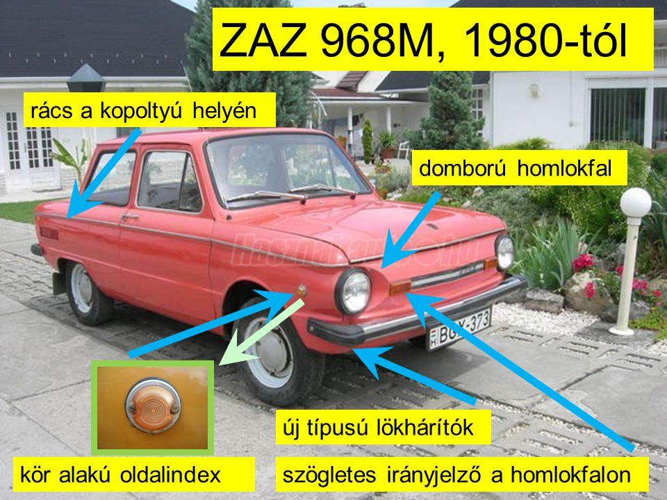 ZAZ 968M, 1980-tól rács a kopoltyú helyén domború homlokfal