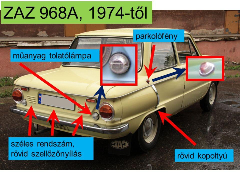 ZAZ 968A, 1974-től parkolófény műanyag tolatólámpa