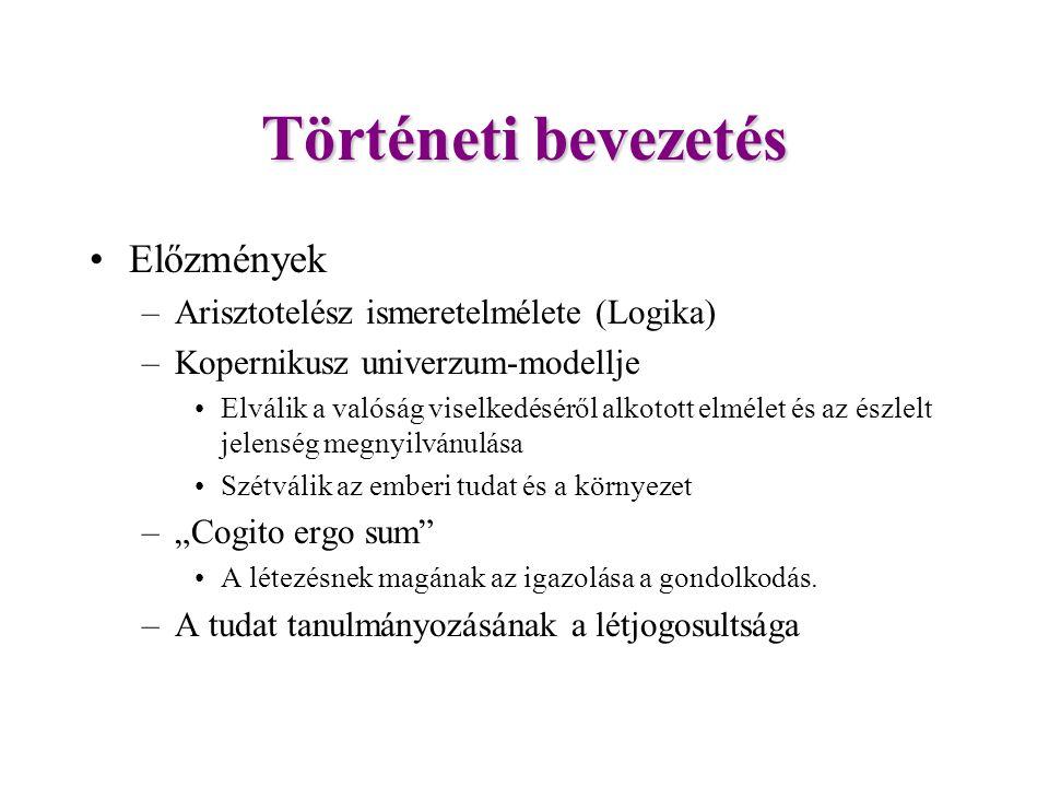Történeti bevezetés Előzmények Arisztotelész ismeretelmélete (Logika)